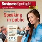 Business-Englisch lernen Audio - In der Öffentlichkeit reden - Business Spotlight Audio 3/2016 - Speaking in public audiobook by
