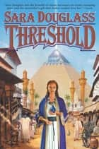 Threshold ebook by Sara Douglass