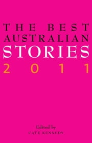 The Best Australian Stories 2011 ebook by Cate Kennedy