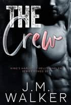 The Crew (King's Harlots/Hell's Harlem Series Boxed Set) ebook by J.M. Walker