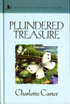 Plundered Treasure ebook by Charlotte Carter