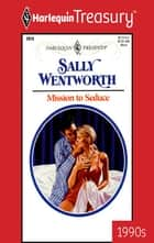 Mission To Seduce ebook by Sally Wentworth