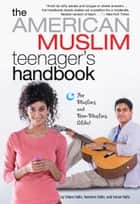 The American Muslim Teenager's Handbook ebook by Dilara Hafiz,Imran Hafiz,Yasmine Hafiz