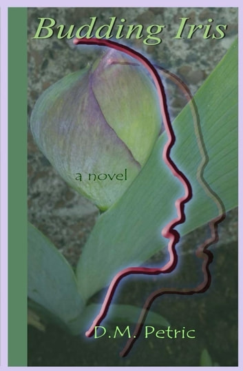 Budding Iris ebook by D.M. Petric