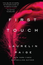 First Touch - A Novel ebook by Laurelin Paige