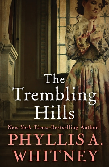 The Trembling Hills Ebook By Phyllis A Whitney 9781504047302