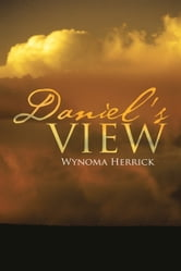 Daniel's View ebook by Wynoma Herrick