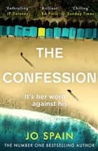 The Confession - An addictive psychological thriller with shocking twists and turns ebook by