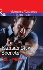 Kansas City Secrets (Mills & Boon Intrigue) (The Precinct: Cold Case, Book 2) ebook by Julie Miller