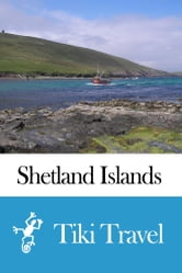 Shetland Islands (Scotland) Travel Guide - Tiki Travel ebook by Tiki Travel