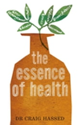 The Essence of Health ebook by Craig Hassed