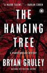 The Hanging Tree - A Starvation Lake Mystery ebook by Bryan Gruley