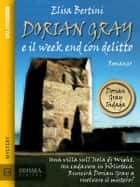 Dorian Gray e il week end con delitto ebook by Elisa Bertini