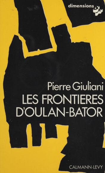Les Frontières d'Oulan-Bator ebook by Pierre Giuliani