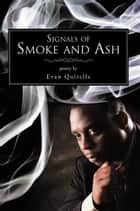 SIGNALS OF SMOKE AND ASH ebook by Evan Quitelle