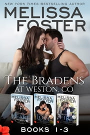 The Bradens, Weston, CO (Books 1-3 Boxed Set) - Lovers at Heart, Reimagined, Destined for Love, Friendship on Fire ebook by Melissa Foster