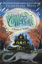 The Collectors #2: A Storm of Wishes eBook by Jacqueline West