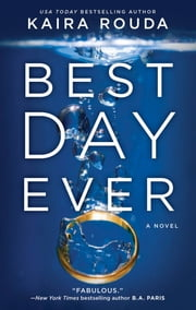 Best Day Ever - A Novel ebook by Kaira Rouda