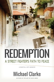 Redemption - A Street Fighter's Path to Peace ebook by Michael Clarke