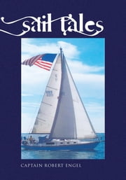 Sail Tales ebook by Robert L. Engel