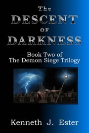 The Descent of Darkness ebook by K. J. Ester