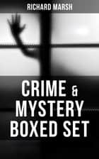 CRIME & MYSTERY Boxed Set ebook by Richard Marsh, Harold Piffard, Stanley L. Wood,...