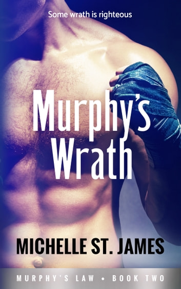 Murphy's Wrath ebook by Michelle St. James