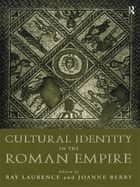 Cultural Identity in the Roman Empire ebook by Dr Joanne Berry,Joanne Berry,Ray Laurence