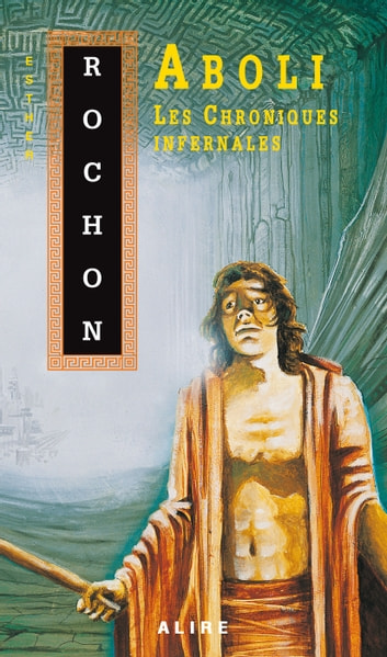 Aboli - Les Chroniques infernales -2 eBook by Esther Rochon