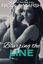 Blurring the Line ebook by Nicola Marsh