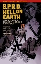B.P.R.D. Hell on Earth Volume 5: The Pickens County Horror and Others ebook by Mike Mignola