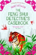 Feng Shui Detective's Casebook ebook by Nury Vittachi