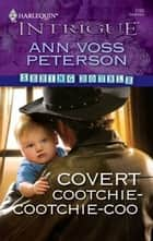 Covert Cootchie-Cootchie-Coo ebook by Ann Voss Peterson