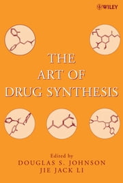 The Art of Drug Synthesis ebook by Douglas S. Johnson,Jie Jack Li
