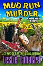 Mud Run Murder ebook by Leslie Langtry