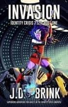 Invasion - Identity Crisis 2029, #1 ebook by J. D. Brink