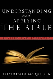 Understanding And Applying The Bible: Revised And Expanded ebook by McQuilkin,Robertson