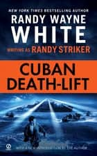 Cuban Death-Lift ebook by Randy Striker, Randy Wayne White