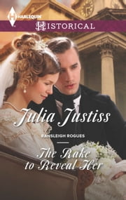 The Rake to Reveal Her ebook by Julia Justiss