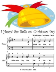 I Heard the Bells On Christmas Day - Beginner Tots Piano Sheet Music ebook by Silver Tonalities