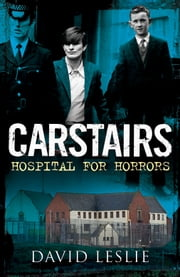 Carstairs - Hospital for Horrors ebook by David Leslie
