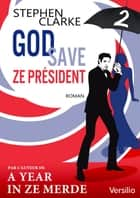 God save ze Président - Episode 2 ebook by Stephen Clarke, Natacha Henry