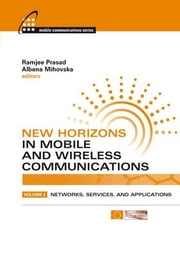 New Horizons in Mobile and Wireless Communications, Volume 2: Networks, Services and Applications ebook by Prasad, Ramjee