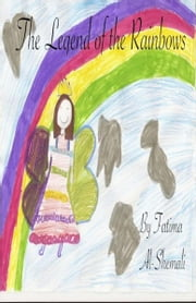 The Legend of the Rainbows ebook by Grade 4 IS Berne