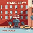 Une fille comme elle オーディオブック by Marc LEVY, Marc LEVY, Caroline VICTORIA