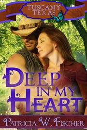Deep in My Heart ebook by Patricia W. Fischer