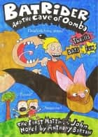 Bat Rider and the Cave of Oomba ebook by Anthony Barton