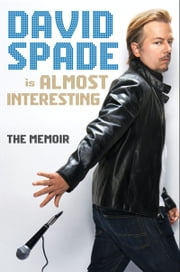 Almost Interesting ebook by David Spade