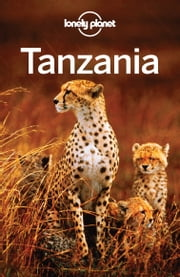 Lonely Planet Tanzania ebook by Lonely Planet,Mary Fitzpatrick,Stuart Butler,Anthony Ham,Paula Hardy