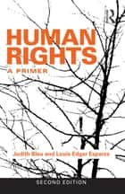 Human Rights - A Primer ebook by Judith Blau, Louis Edgar Esparza